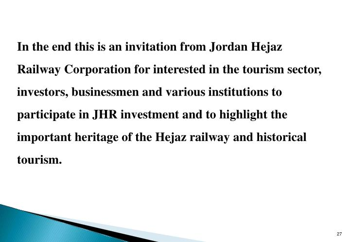 In the end this is an invitation from Jordan Hejaz