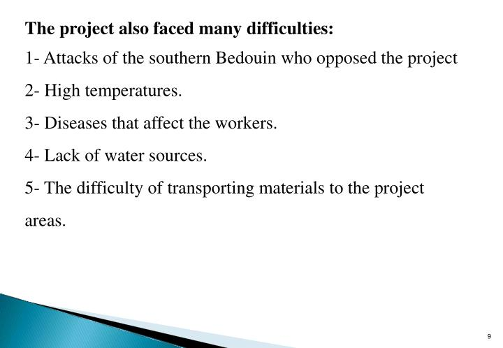 The project also faced many difficulties: