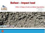 ballast impact load