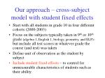 our approach cross subject model with student fixed effects