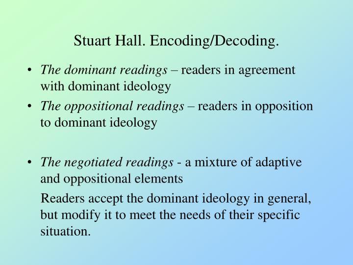 Stuart Hall. Encoding/Decoding.