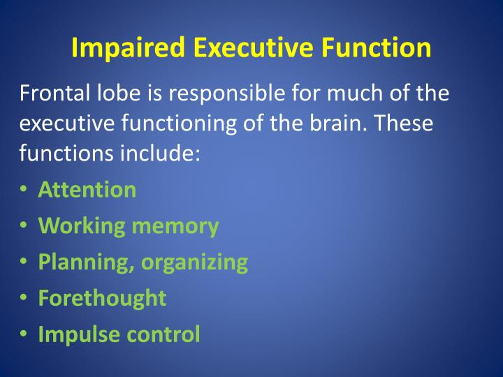 Impaired Executive Function