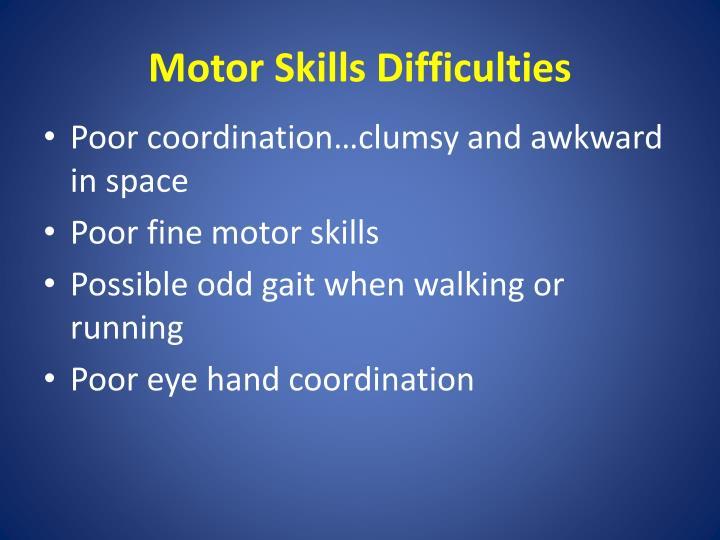 Motor Skills Difficulties
