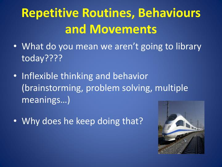 Repetitive Routines, Behaviours and Movements