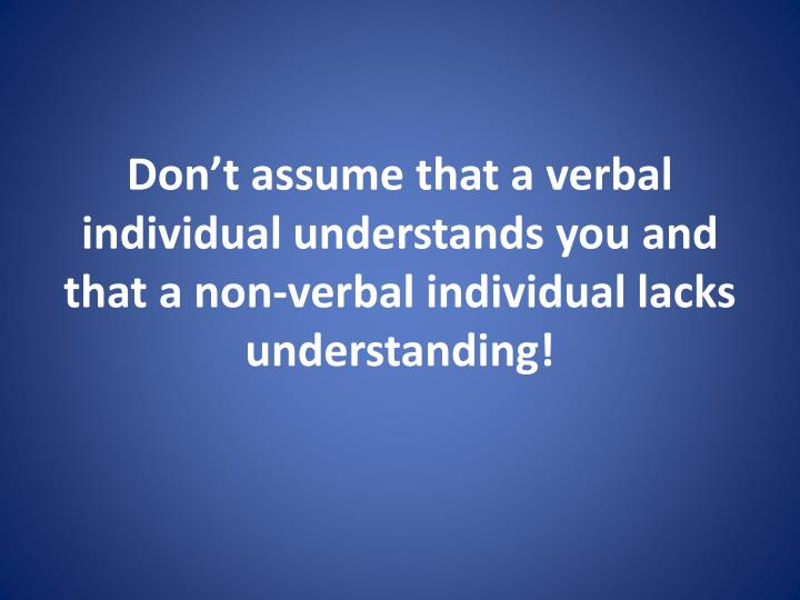 Don't assume that a verbal