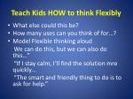 teach kids how to think flexibly