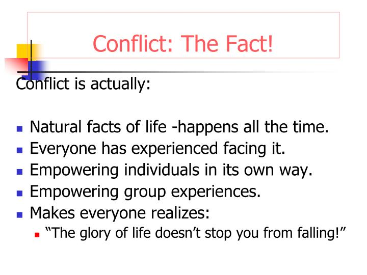 Conflict: The Fact!