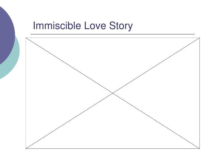 Immiscible Love Story