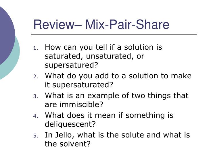 Review– Mix-Pair-Share