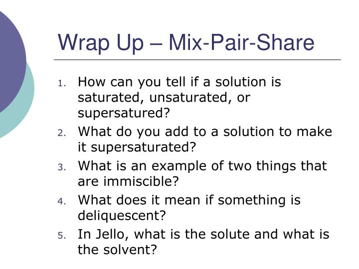 Wrap Up – Mix-Pair-Share
