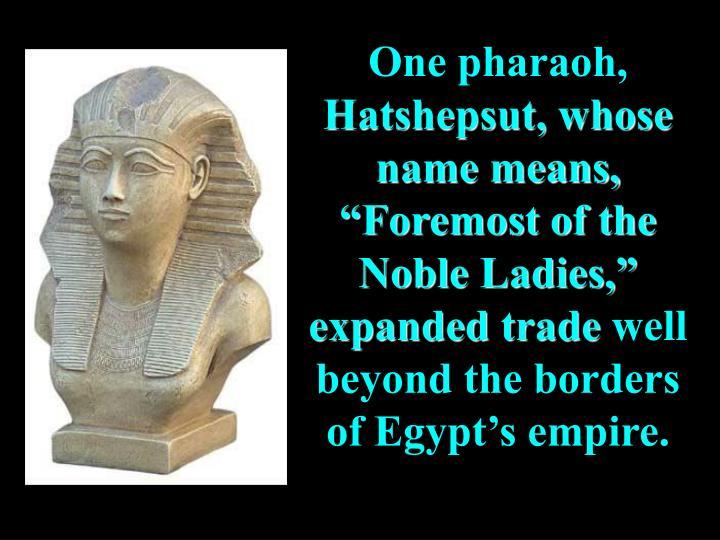 One pharaoh,