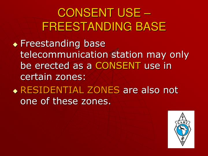 CONSENT USE – FREESTANDING BASE