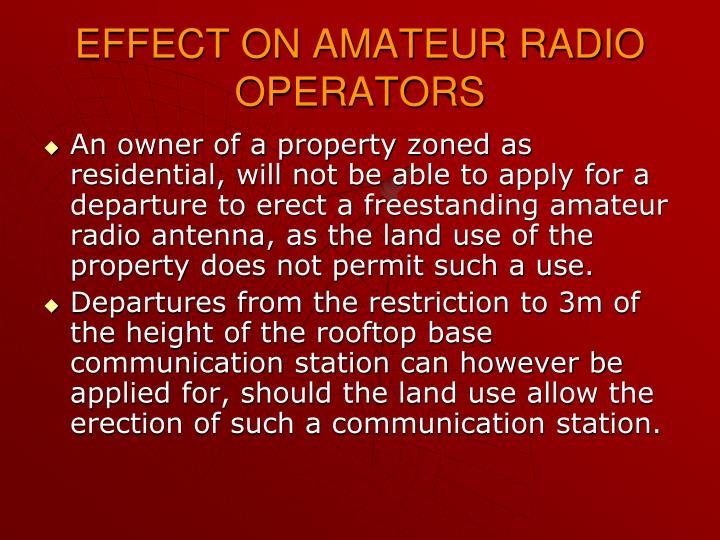 EFFECT ON AMATEUR RADIO OPERATORS