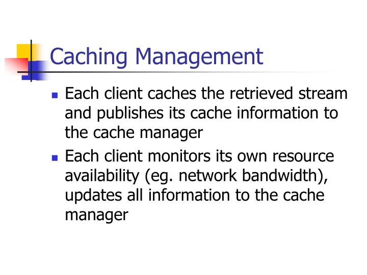 Caching Management