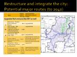 restructure and integrate the city potential major routes to 2040