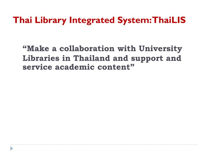 """Make a collaboration with University Libraries in Thailand and support and service academic content"""