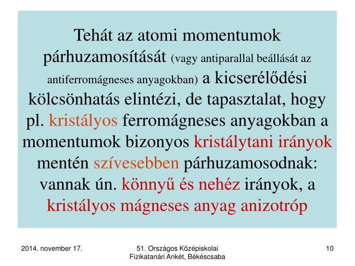 Tehát az atomi momentumok párhuzamosítását