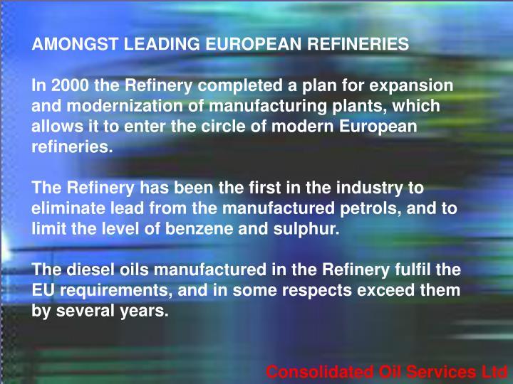 AMONGST LEADING EUROPEAN REFINERIES