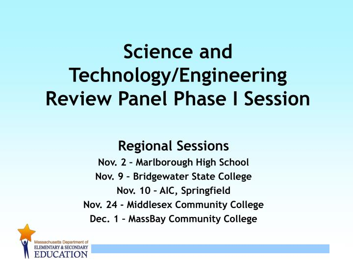 science and technology engineering review panel phase i session
