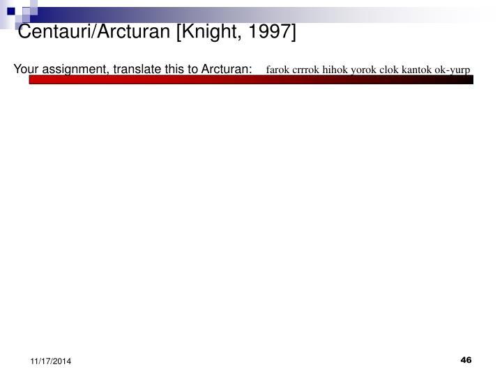 Centauri/Arcturan [Knight, 1997]