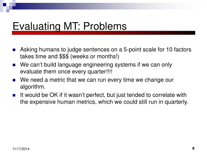 Evaluating MT: Problems