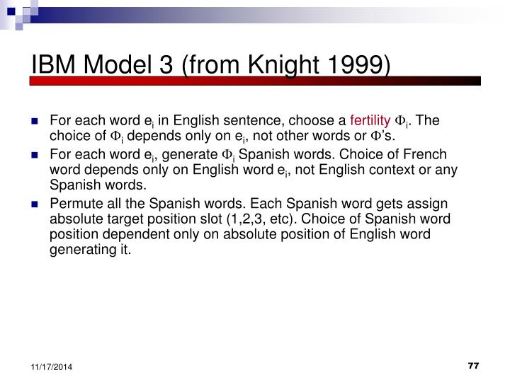 IBM Model 3 (from Knight 1999)