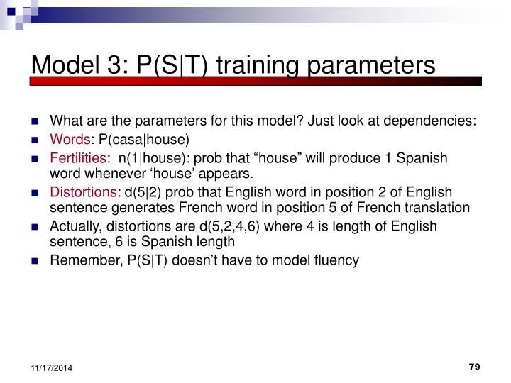 Model 3: P(S T) training parameters