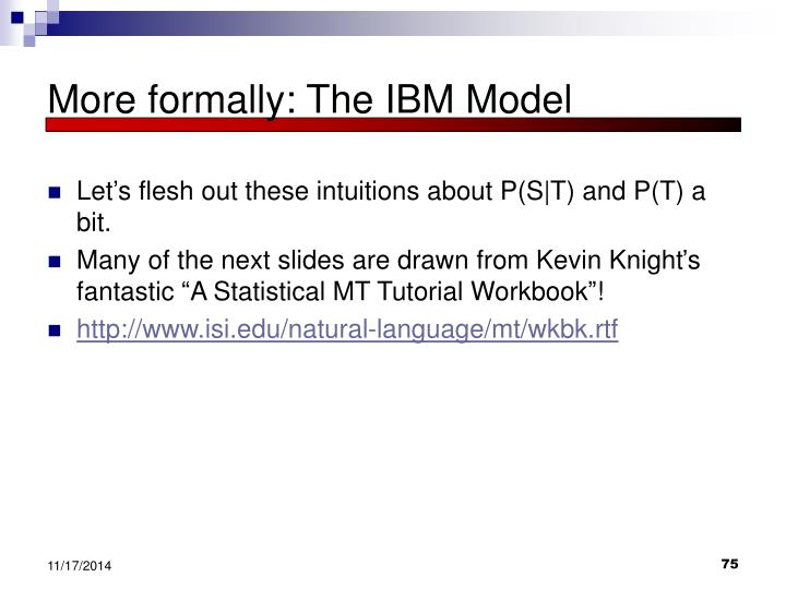 More formally: The IBM Model