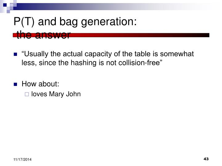 P(T) and bag generation:
