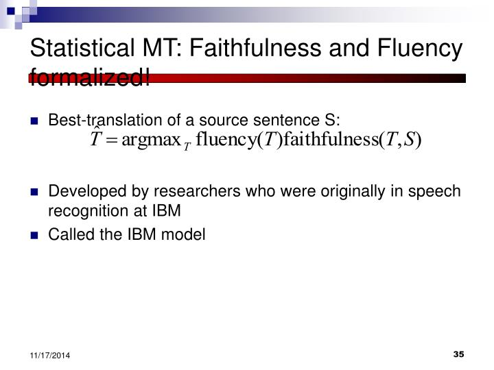 Statistical MT: Faithfulness and Fluency formalized!