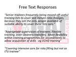 free text responses5
