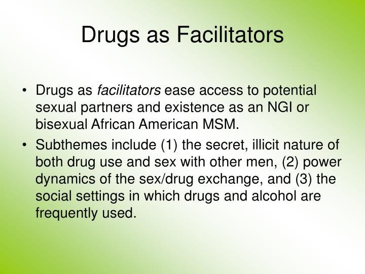 Drugs as Facilitators