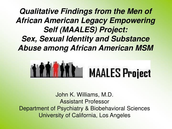 QualitativeFindings from the Men of African American Legacy Empowering Self (MAALES) Project: