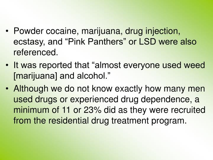 """Powder cocaine, marijuana, drug injection, ecstasy, and """"Pink Panthers"""" or LSD were also referenced."""