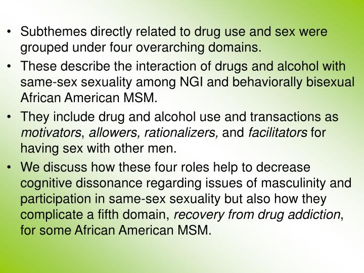 Subthemes directly related to drug use and sex were grouped under four overarching domains.