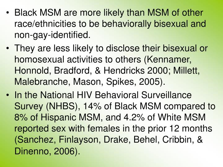 Black MSM are more likely than MSM of other race/ethnicities to be behaviorally bisexual and non-gay-identified.