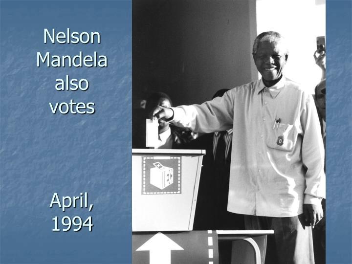 Nelson Mandela also votes