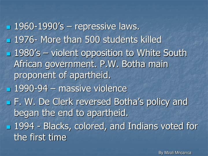 1960-1990's – repressive laws.