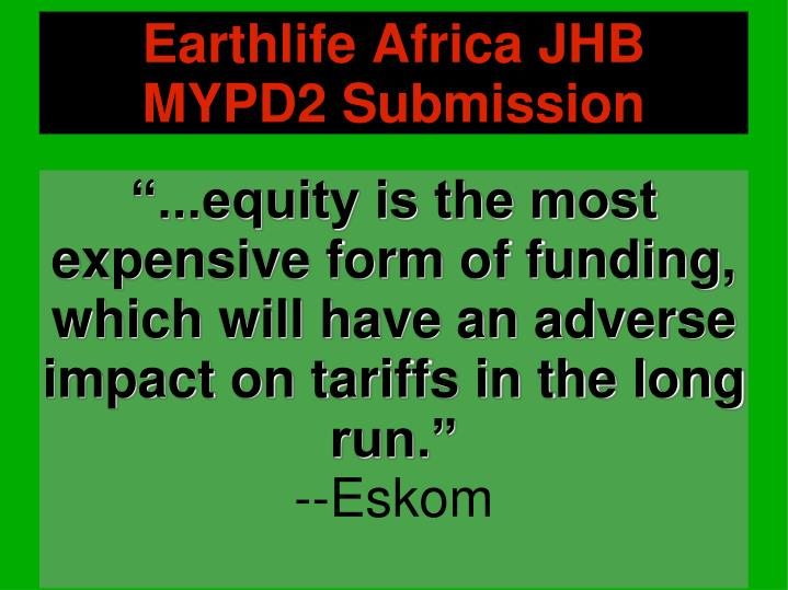 """""""...equity is the most expensive form of funding, which will have an adverse impact on tariffs in the long run."""""""