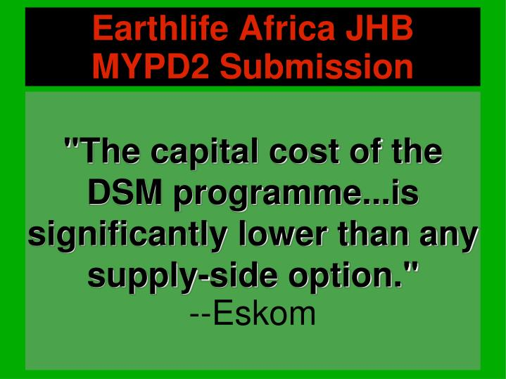 """""""The capital cost of the DSM programme...is significantly lower than any supply-side option."""""""