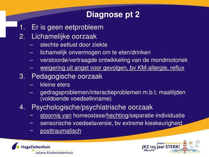 Diagnose pt 2
