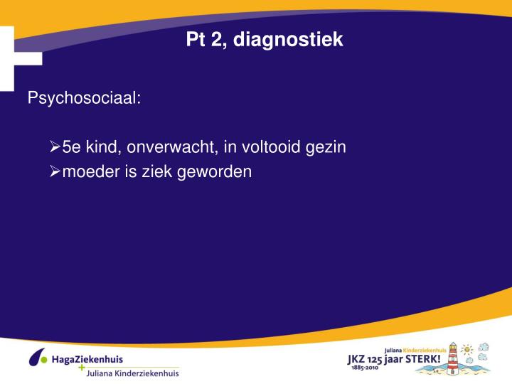 Pt 2, diagnostiek