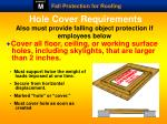 hole cover requirements also must provide falling object protection if employees below