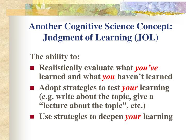 Another Cognitive Science Concept: Judgment of Learning (JOL)