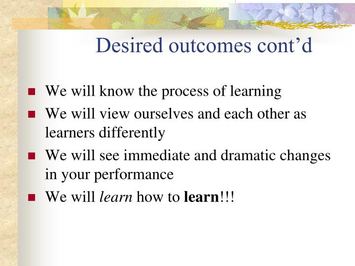 Desired outcomes cont'd