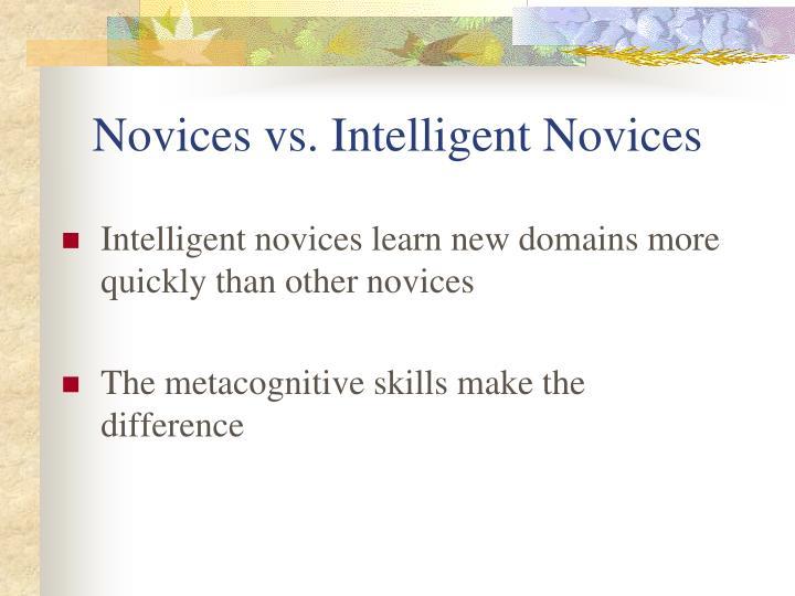 Novices vs. Intelligent Novices