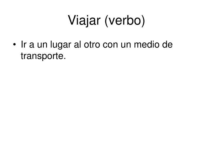 Viajar (verbo)