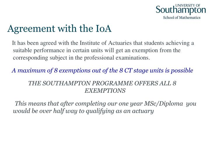 Agreement with the IoA