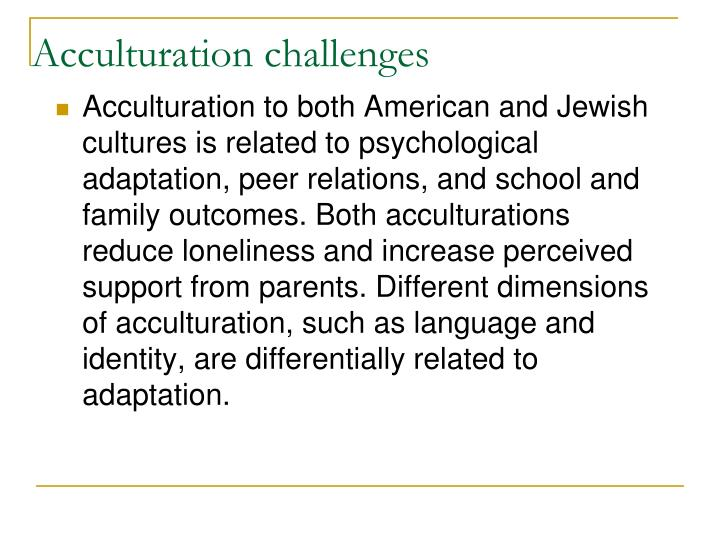 Acculturation challenges