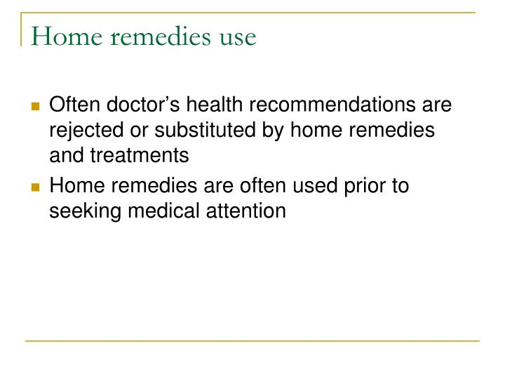 Home remedies use